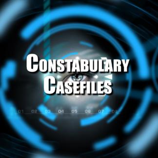 Constabulary Casefiles